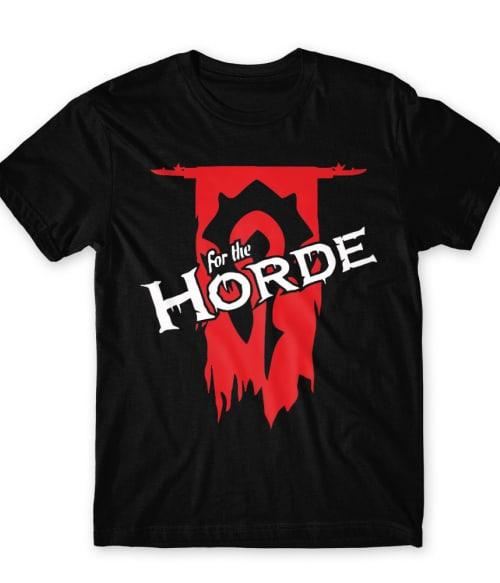For The Horde Póló - Ha World of Warcraft rajongó ezeket a pólókat tuti imádni fogod!