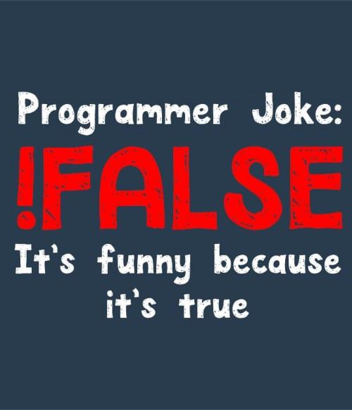 Programmer joke Póló - Ha Programming rajongó ezeket a pólókat tuti imádni fogod!