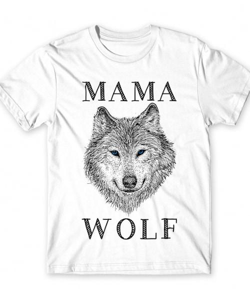 Mama wolf Póló - Ha Wolf rajongó ezeket a pólókat tuti imádni fogod!