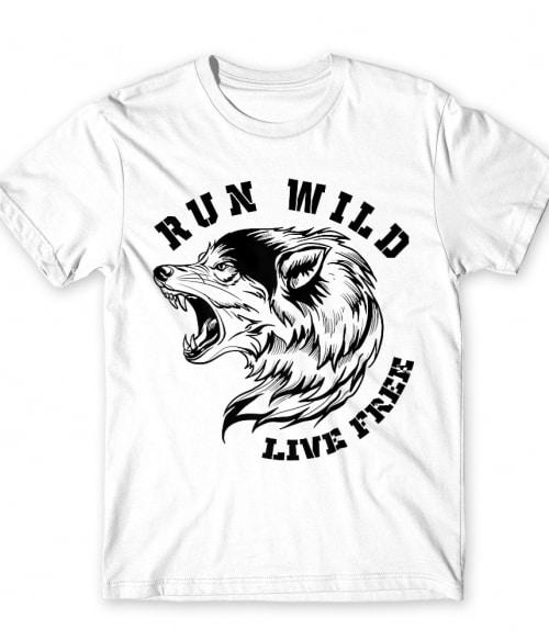 Run wild live free Póló - Ha Wolf rajongó ezeket a pólókat tuti imádni fogod!