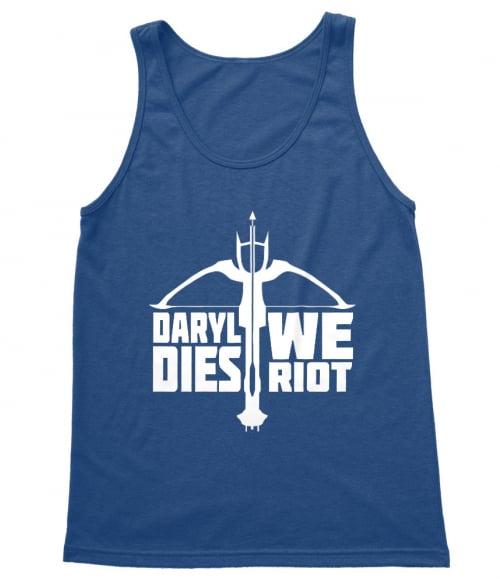 Daryl dies we riot Póló - Ha The Walking Dead rajongó ezeket a pólókat tuti imádni fogod!