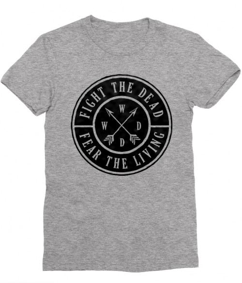 Fear the living Póló - Ha The Walking Dead rajongó ezeket a pólókat tuti imádni fogod!