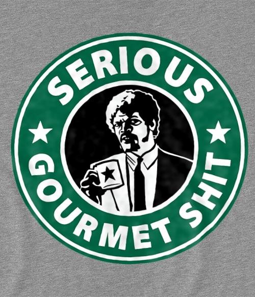 Serious Gurmet Shit Póló - Ha Pulp Fiction rajongó ezeket a pólókat tuti imádni fogod!