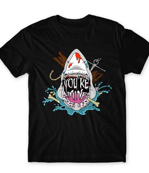 You're mine Póló - Ha Shark rajongó ezeket a pólókat tuti imádni fogod!