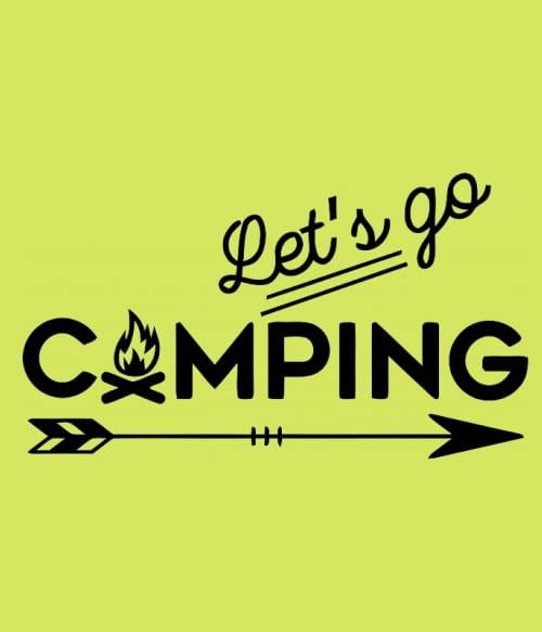 Let's go camping arrow Póló - Ha Hiking rajongó ezeket a pólókat tuti imádni fogod!