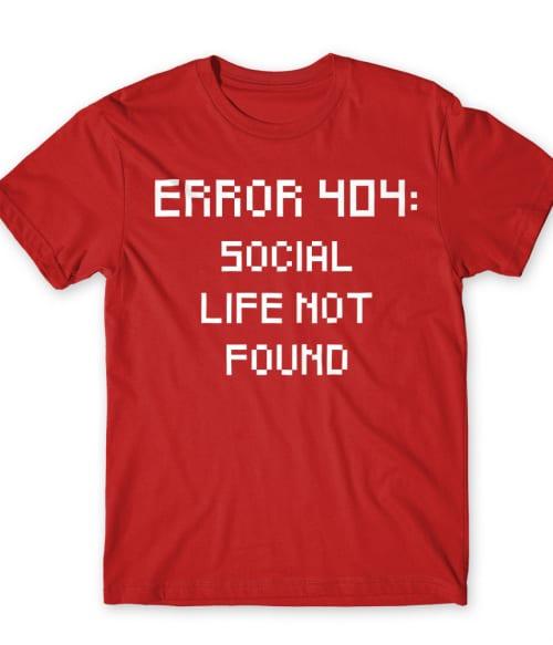 Error 404 Póló - Ha Antisocial rajongó ezeket a pólókat tuti imádni fogod!