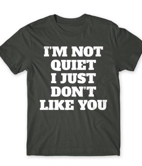 I am not quiet Póló - Ha Antisocial rajongó ezeket a pólókat tuti imádni fogod!