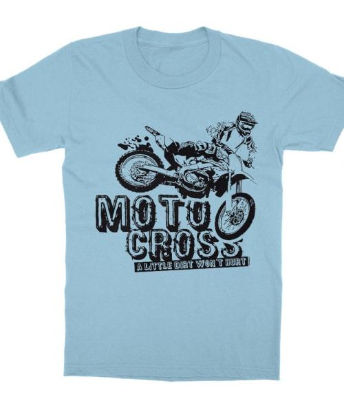 A Little Dirt Won't Hurt Póló - Ha Motorcycle rajongó ezeket a pólókat tuti imádni fogod!