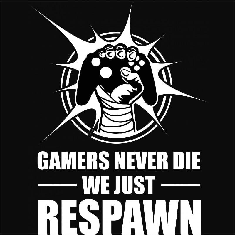 Gamers never die Póló - Ha Gamer rajongó ezeket a pólókat tuti imádni fogod!
