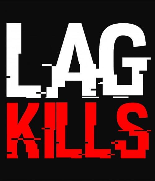 Lag kills Póló - Ha Gamer rajongó ezeket a pólókat tuti imádni fogod!