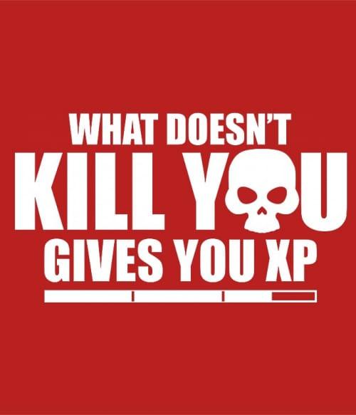 What doesn't kill you XP Póló - Ha Gamer rajongó ezeket a pólókat tuti imádni fogod!