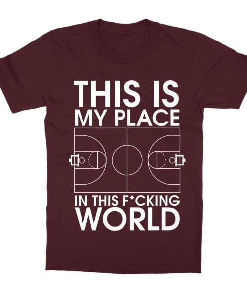 This is my Place Póló - Ha Basketball rajongó ezeket a pólókat tuti imádni fogod!