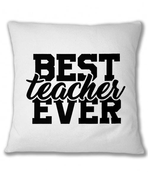 Best teacher ever Póló - Ha Teacher rajongó ezeket a pólókat tuti imádni fogod!