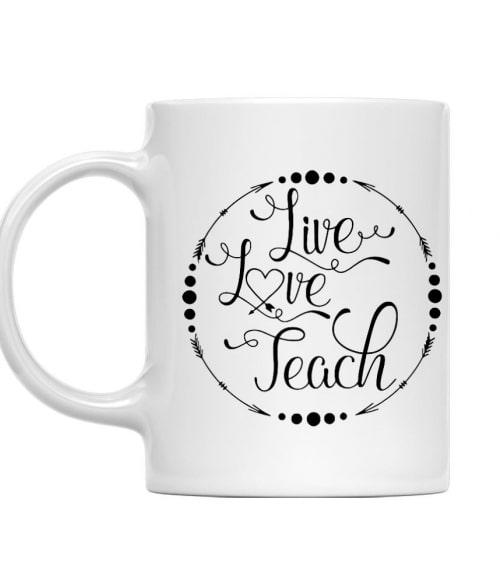 Live Love Teach Póló - Ha Teacher rajongó ezeket a pólókat tuti imádni fogod!