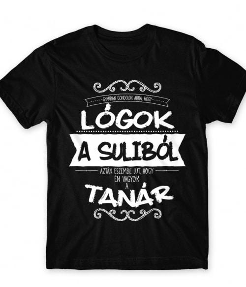 Lógok a suliból Póló - Ha Teacher rajongó ezeket a pólókat tuti imádni fogod!