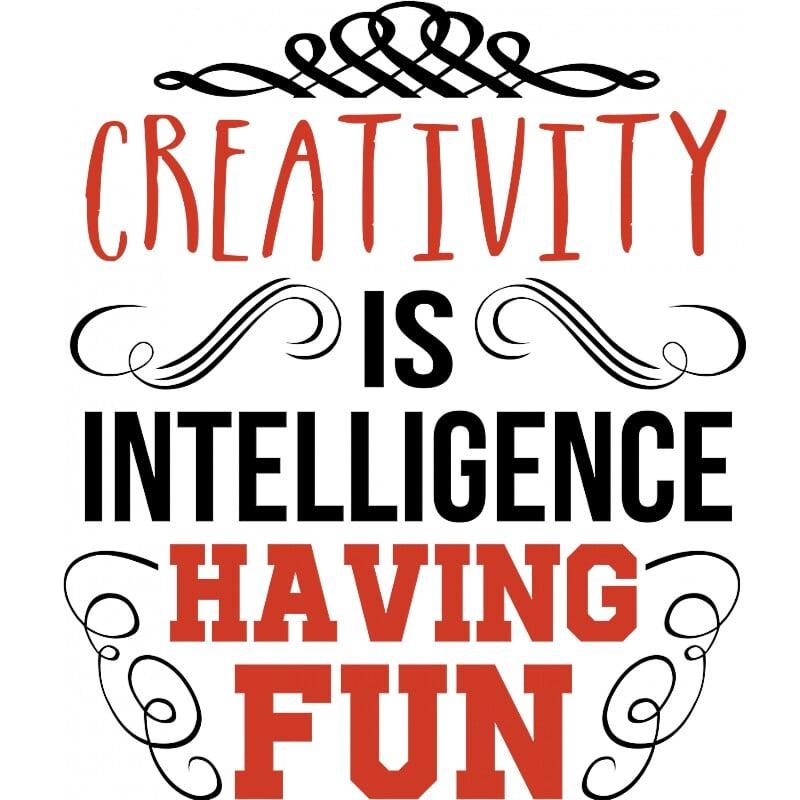 Creativity is intelligence having fun Póló - Ha Art rajongó ezeket a pólókat tuti imádni fogod!