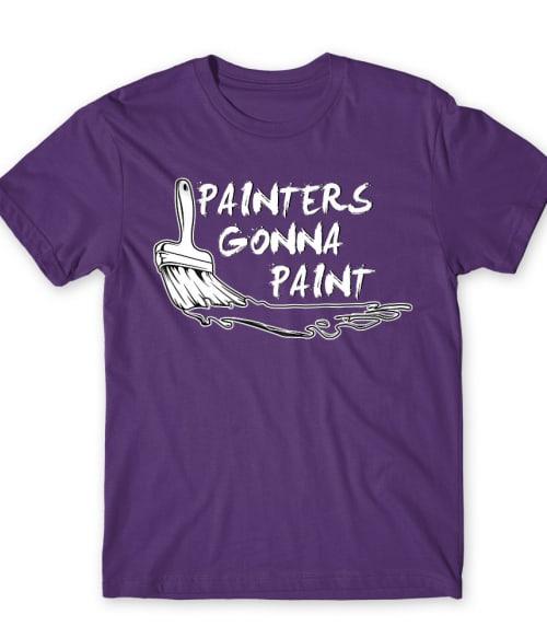 Painters gonna paint Póló - Ha Art rajongó ezeket a pólókat tuti imádni fogod!