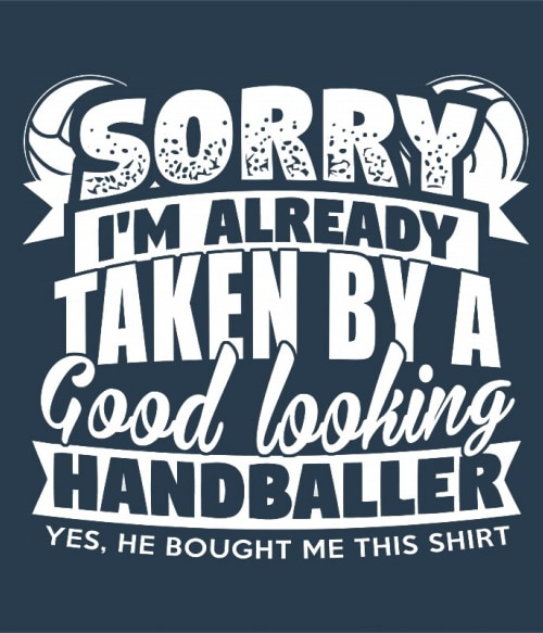 Good Looking Handballer Póló - Ha Handball rajongó ezeket a pólókat tuti imádni fogod!