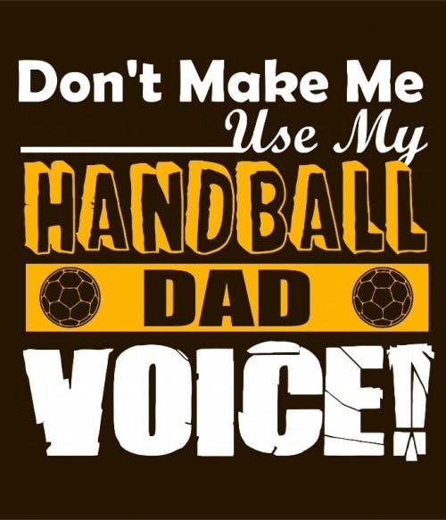 Dad's Handball Voice Póló - Ha Handball rajongó ezeket a pólókat tuti imádni fogod!