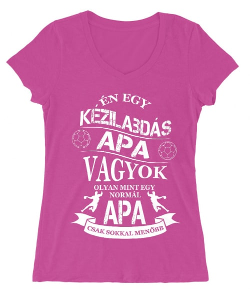 Kézilabdás Apa Póló - Ha Handball rajongó ezeket a pólókat tuti imádni fogod!