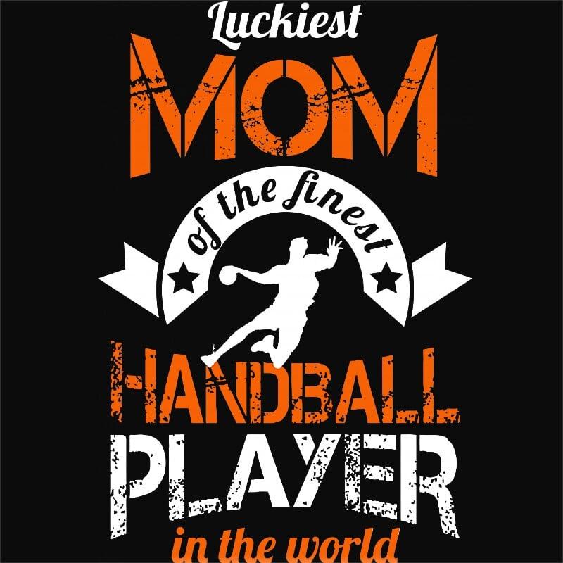 Luckiest Handball Mom Póló - Ha Handball rajongó ezeket a pólókat tuti imádni fogod!