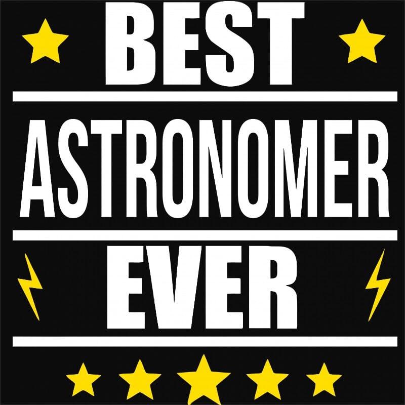 Best astronomer ever Póló - Ha Astronomy rajongó ezeket a pólókat tuti imádni fogod!