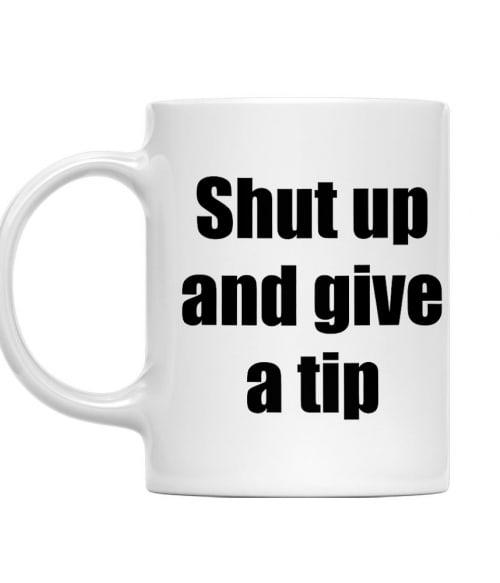 Shut up and give a tip Póló - Ha Bartender rajongó ezeket a pólókat tuti imádni fogod!