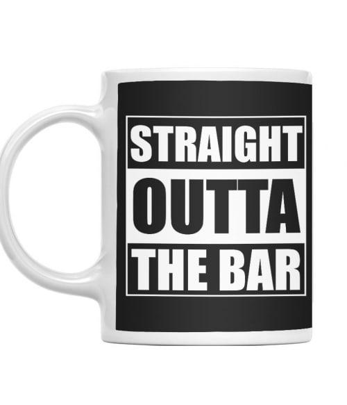 Straight Outta The Bar Póló - Ha Bartender rajongó ezeket a pólókat tuti imádni fogod!