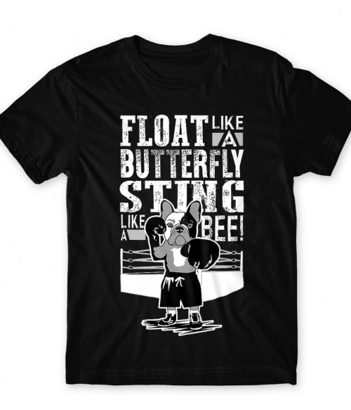 Float like a Butterfly Póló - Ha Boxing rajongó ezeket a pólókat tuti imádni fogod!