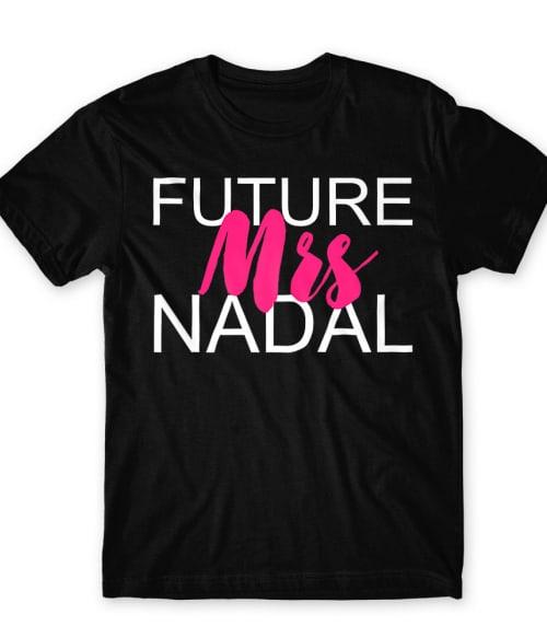 Future mrs Nadal Póló - Ha Tennis rajongó ezeket a pólókat tuti imádni fogod!