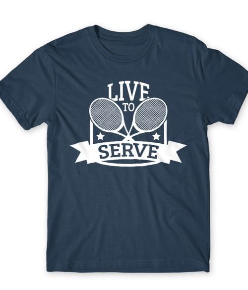 Live to serve Póló - Ha Tennis rajongó ezeket a pólókat tuti imádni fogod!