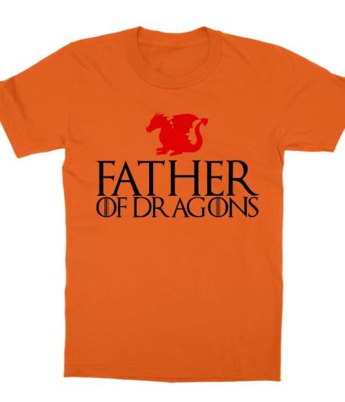 Father of Dragons Póló - Ha Family rajongó ezeket a pólókat tuti imádni fogod!