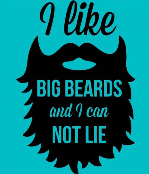 I Like Big Beards And I Can Not Lie Póló - Ha Beard rajongó ezeket a pólókat tuti imádni fogod!