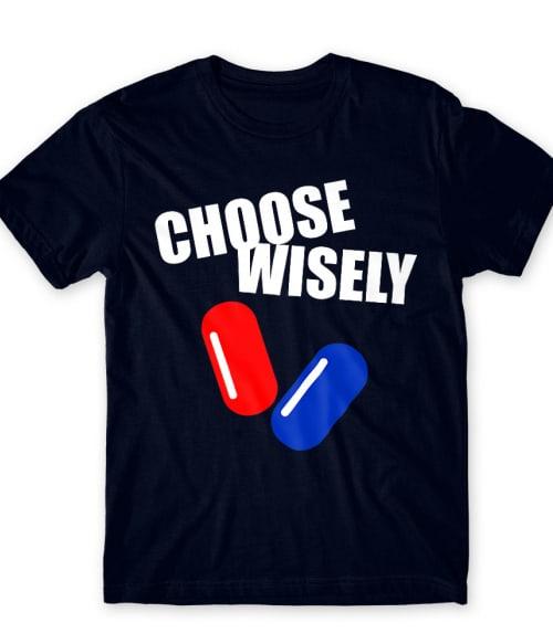 Choose wisely Póló - Ha The Matrix rajongó ezeket a pólókat tuti imádni fogod!