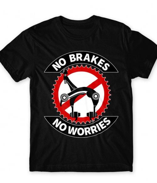 No Brakes No Worries Póló - Ha Bicycle rajongó ezeket a pólókat tuti imádni fogod!
