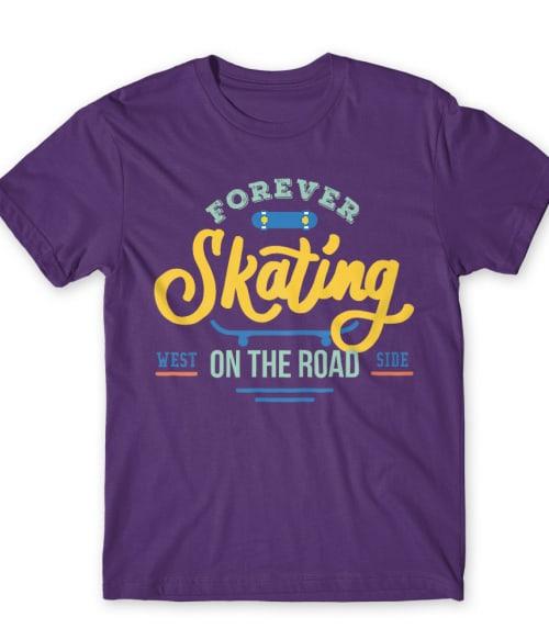 Forever Skating Póló - Ha Skateboard rajongó ezeket a pólókat tuti imádni fogod!