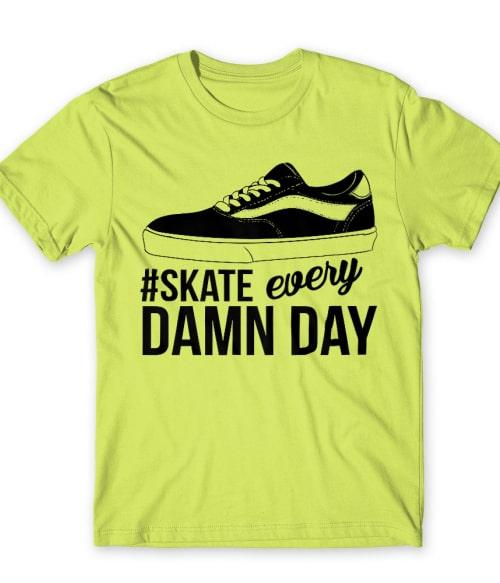 Skate Every Damn Day Póló - Ha Skateboard rajongó ezeket a pólókat tuti imádni fogod!