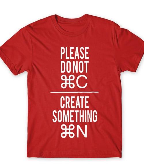 Create something new Póló - Ha Graphic Designer rajongó ezeket a pólókat tuti imádni fogod!