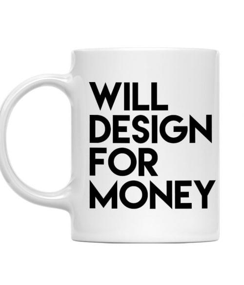Design for money Póló - Ha Graphic Designer rajongó ezeket a pólókat tuti imádni fogod!