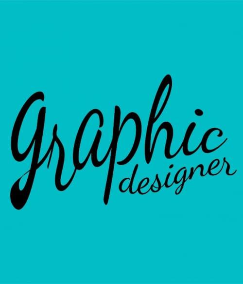 Graphic designer Póló - Ha Graphic Designer rajongó ezeket a pólókat tuti imádni fogod!