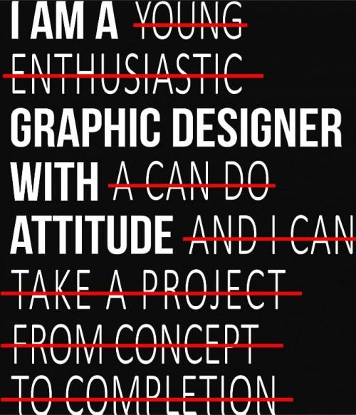I'm a graphic designer Póló - Ha Graphic Designer rajongó ezeket a pólókat tuti imádni fogod!