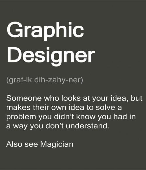 Graphic designer definition Póló - Ha Graphic Designer rajongó ezeket a pólókat tuti imádni fogod!