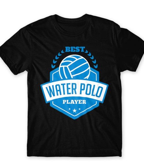 Best water polo player Póló - Ha Water polo rajongó ezeket a pólókat tuti imádni fogod!