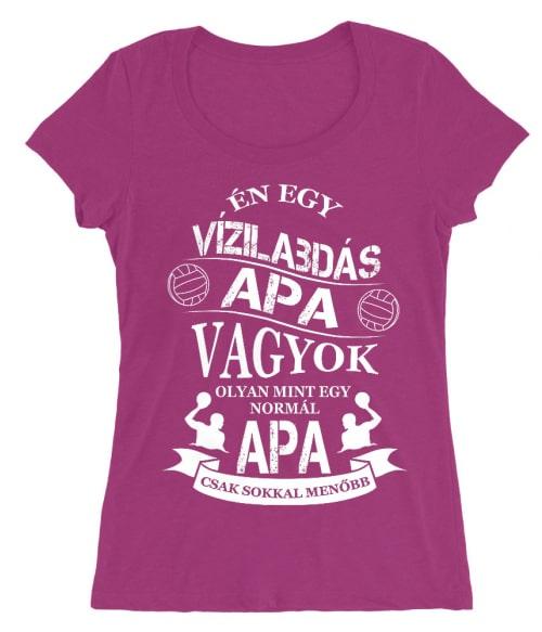 Vízilabdás apa Póló - Ha Water polo rajongó ezeket a pólókat tuti imádni fogod!
