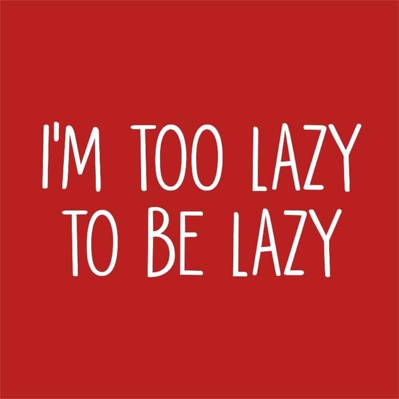 I'm too lazy Póló - Ha Laziness rajongó ezeket a pólókat tuti imádni fogod!