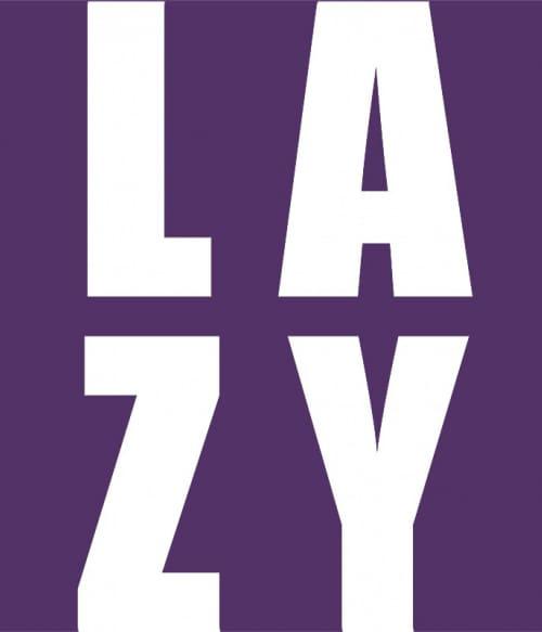 Lazy Póló - Ha Laziness rajongó ezeket a pólókat tuti imádni fogod!
