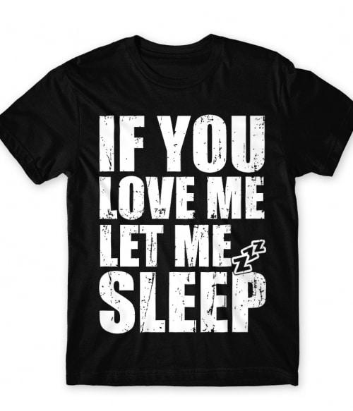 Let me sleep Póló - Ha Laziness rajongó ezeket a pólókat tuti imádni fogod!