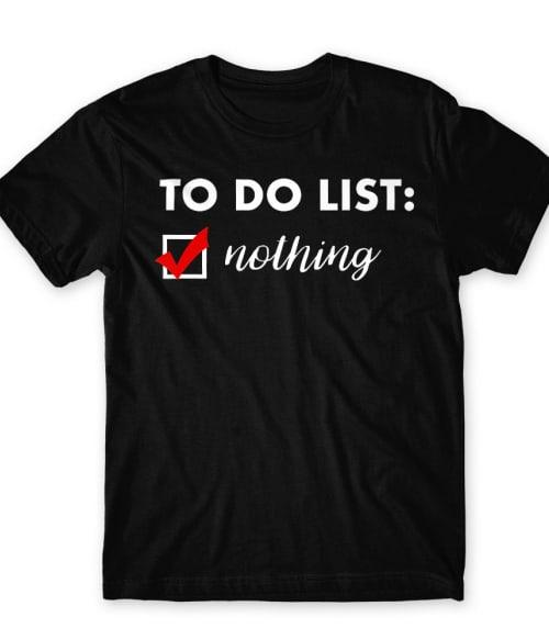 To do list Póló - Ha Laziness rajongó ezeket a pólókat tuti imádni fogod!