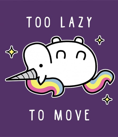 Too lazy to move Póló - Ha Laziness rajongó ezeket a pólókat tuti imádni fogod!