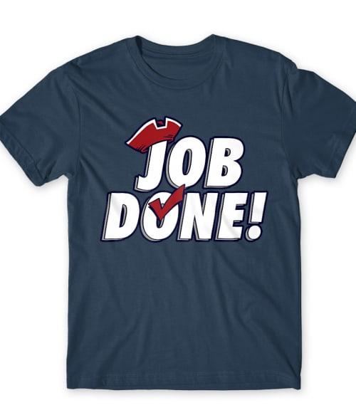Job done Póló - Ha American Football rajongó ezeket a pólókat tuti imádni fogod!